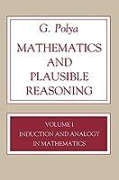 Mathematics and Plausible Reasoning, Volume 1 (Princeton Paperback)