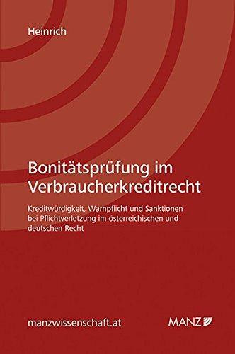 Bonitätsprüfung im Verbraucherkreditrecht: Kreditwürdigkeit, Warnpflicht und Sanktionen bei Pflichtverletzung im österreichischen und deutschen Recht (manzwissenschaft)