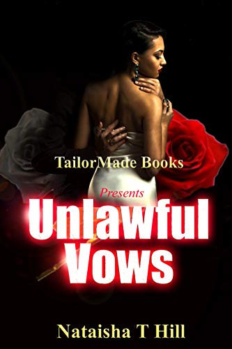 Book: Unlawful Vows by Nataisha Hill