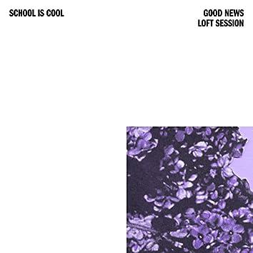 Good News (Loft Session)