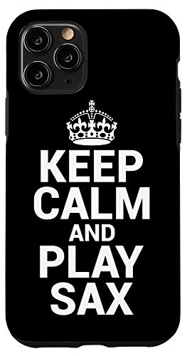 iPhone 11 Pro Keep Calm Play Sax Saxophone Player Saxophonist Gift Idea Case