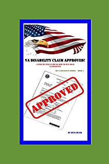 VA Disability Claim Approved!: A Step by Step Guide on How to Win Your VA Benefits! (My VA Benefits Series)