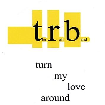 Turn My Love Around Ep