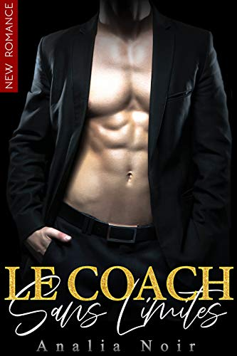 Le Coach Sans Limites: (Roman Intégral / New Romance / Littérature Sentimentale / New Adult)