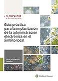Guía Práctica para La Implantación De La Administración Electrónica En El Ámbito Local