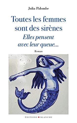 Toutes les femmes sont des sirènes, elles pensent avec leur queue...