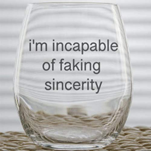 Taza de vino personalizada con texto en inglés «I'm Incapable of Faking Sincerity», para cumpleaños, recién nacidos, día de la madre, Engagemengt.