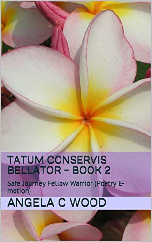 Tatum Conservis Bellator - Book 2: Safe Journey Fellow Warrior (Poetry E-motion) (English Edition)