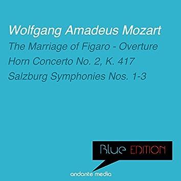 Blue Edition - Mozart: Horn Concerto No. 2, K. 417 &  Salzburg Symphonies Nos. 1 - 3