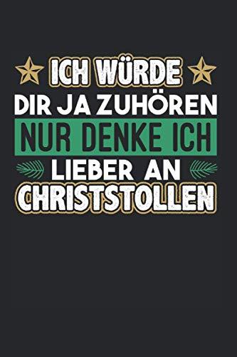 Ich Denke Lieber An Christstollen: Christstollen & Weihnachtsmarkt Notizbuch 6\'x9\' Thüringer Geschenk Für Marzipanstollen & Weihnachtsstollen