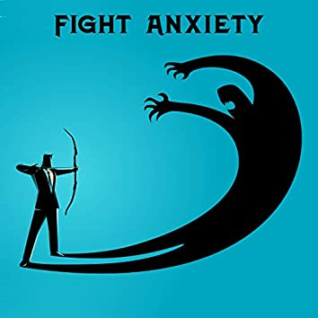 Fight Anxiety - New Age Music to Reduce the Daily Feeling of Anxiety and Stress