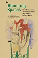 Blooming Spaces: The Collected Poetry, Prose, Critical Writing, and Letters of Debora Vogel (Jews of Poland)