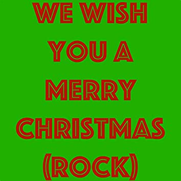 We Wish You A Merry Christmas (Rock)