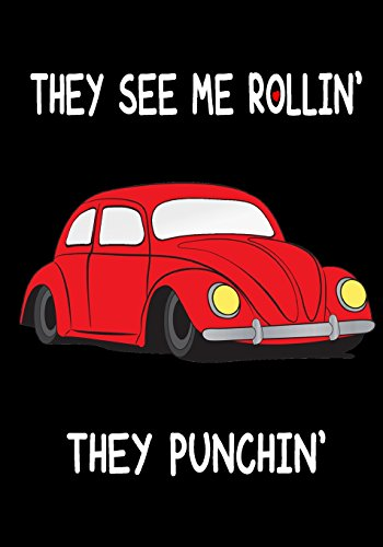They see me Rollin' - They Punchin': Journal, Notebook, funny gift for Punch Buggy Lovers - humorous gag gift for women & man (Father's day Gift, Band 1)