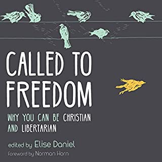 Called to Freedom: Why You Can Be Christian and Libertarian cover art