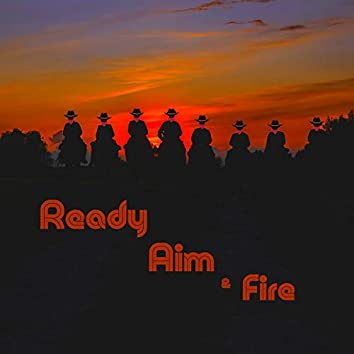 Ready Aim and Fire