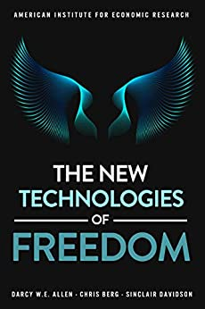 The New Technologies of Freedom by [Chris  Berg, Darcy Allen, Sinclair Davis]