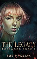 The Legacy (Rosewood Book 2)