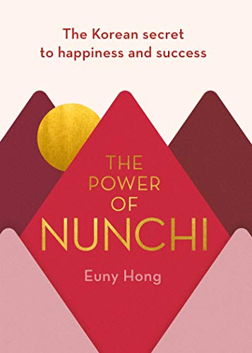 The Power of Nunchi: The Korean Secret to Happiness and Success [Idioma Inglés]
