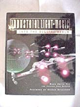 INDUSTRIAL LIGHT MAGIC: INTO THE DIGITAL REALM by MARK COTTA VAZ