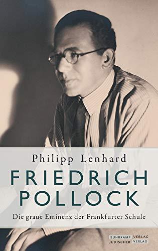 Friedrich Pollock: Die graue Eminenz der Frankfurter Schule