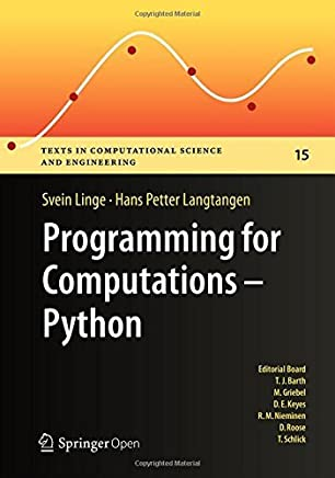 Programming for Computations - Python: A Gentle Introduction to Numerical Simulations with Python (Texts in Computational Science and Engineering Book 15) (English Edition)