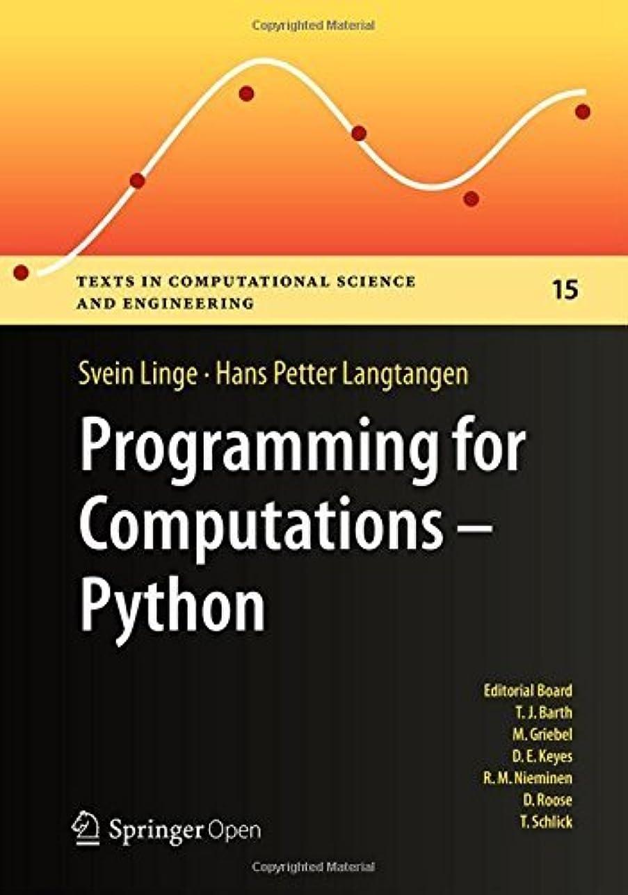 走るガイドラインレタスProgramming for Computations - Python: A Gentle Introduction to Numerical Simulations with Python (Texts in Computational Science and Engineering Book 15) (English Edition)