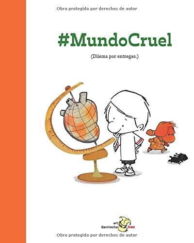 #MundoCruel: (Dilema por entregas)