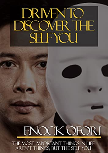 DRIVEN TO DISCOVER THE SELF YOU (English Edition)