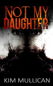 Not My Daughter by [Kim Mullican, Pamela Snyder]