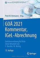 GOAe 2021 Kommentar, IGeL-Abrechnung: Gebuehrenordnung fuer Aerzte (Abrechnung erfolgreich und optimal)