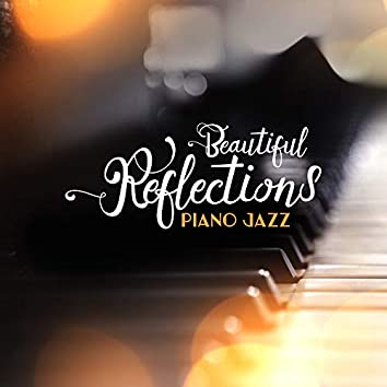 Piano Jazz Beautiful Reflections: 2019 Music Set of Best Piano Only Jazz Melodies