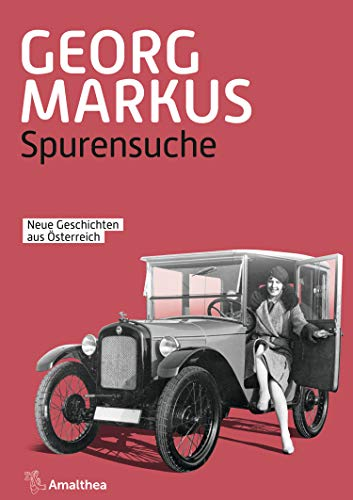Spurensuche: Neue Geschichten aus Österreich