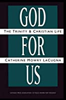 God for Us: The Trinity and Christian Life