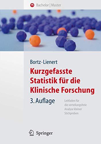Kurzgefasste Statistik für die klinische Forschung: Leitfaden für die verteilungsfreie Analyse kleiner Stichproben (Springer-Lehrbuch)