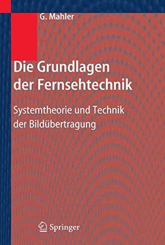 Die Grundlagen der Fernsehtechnik: Systemtheorie und Technik der Bildübertragung