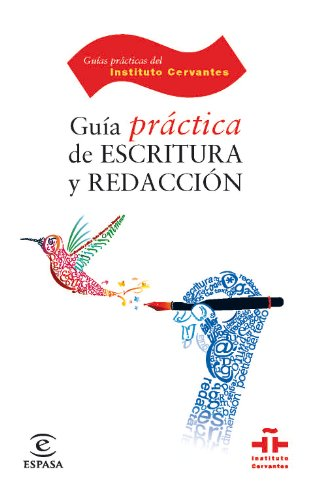 Guía práctica de escritura y redacción (GUÍAS PRÁCTICAS DEL INSTITUTO CERVANTES)