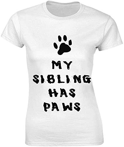 My Sibling Has Paws - Camiseta para mujer