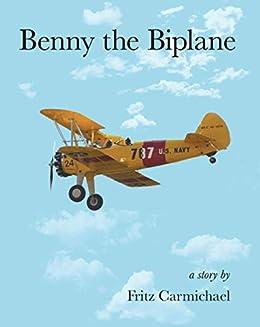 Benny the Biplane by [Fritz Carmichael]