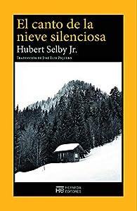 El canto de la nieve silenciosa par Hubert Selby Jr.