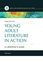 Young Adult Literature in Action: A Librarian's Guide (Library and Information Science Text)