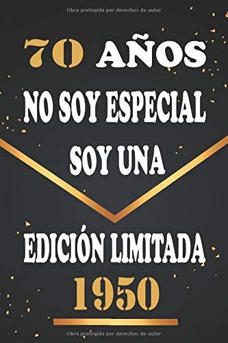 70 años No soy especial Soy una edición limitada 1950: Regalo de aniversario, cuaderno 120 páginas de felicitaciones, idea de regalo, regalo de 70 aniversario para pareja, niño, mujer,