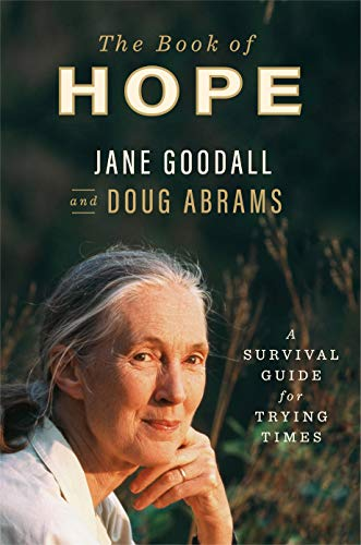 The Book of Hope: A Survival Guide for Trying Times (Global Icon Series) by [Jane Goodall, Douglas Abrams]