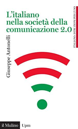 L'italiano nella società della comunicazione 2.0 (Universale paperbacks Il Mulino Vol. 513)