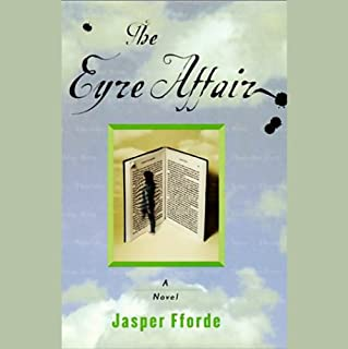 The Eyre Affair     A Thursday Next Novel              By:                                                                                                                                 Jasper Fforde                               Narrated by:                                                                                                                                 Elizabeth Sastre                      Length: 9 hrs and 18 mins     904 ratings     Overall 4.1