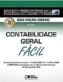 Contabilidade Geral Fácil: Atualizado Conforme as Leis nº 11.638/2007 e nº 11.941/2009 e NBCS TGS Convergentes com as Normas Internacionais de Contabilidade IFRS (Portuguese Edition)