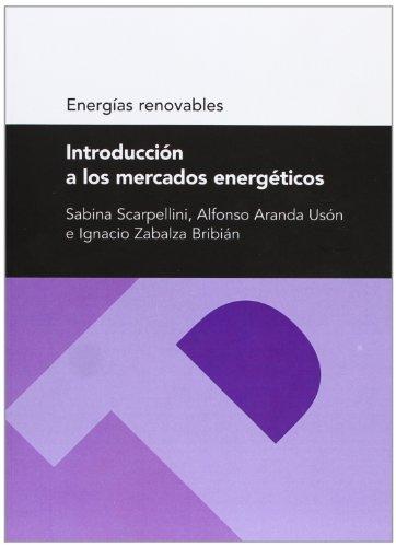 Introducción a los mercados energéticos (Serie Energías renovables) (Textos Docentes)
