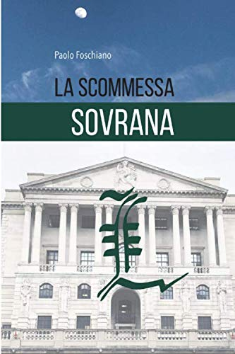LA SCOMMESSA SOVRANA
