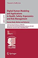 Digital Human Modeling and Applications in Health, Safety, Ergonomics and Risk Management. Human Body, Motion and Behavior: 12th International Conference, DHM 2021, Held as Part of the 23rd HCI International Conference, HCII 2021, Virtual Event, July 24–29, 2021, Proceedings, Part I (Lecture Notes in Computer Science, 12777)