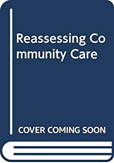 Reassessing Community Care